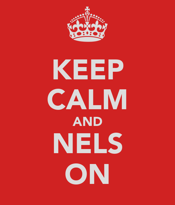 KEEP CALM AND NELS ON