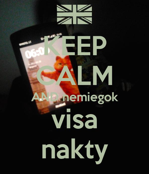 KEEP CALM AND nemiegok visa nakty