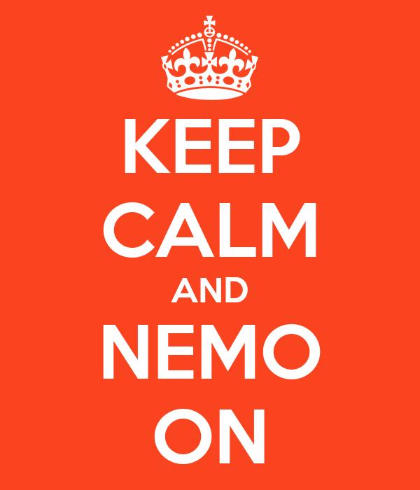 KEEP CALM AND NEMO ON