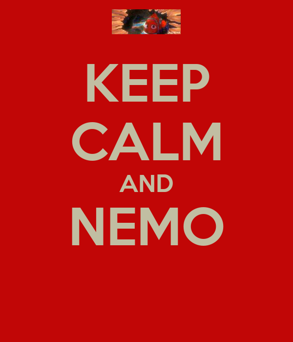 KEEP CALM AND NEMO