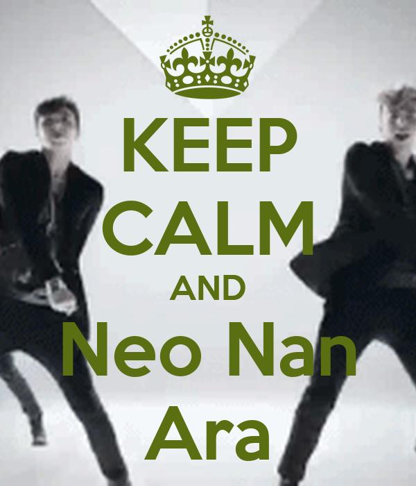 KEEP CALM AND Neo Nan Ara