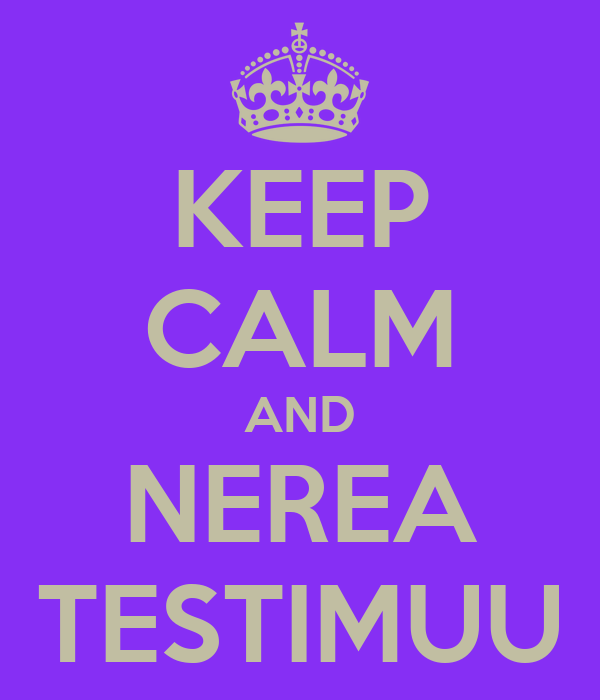 KEEP CALM AND NEREA TESTIMUU