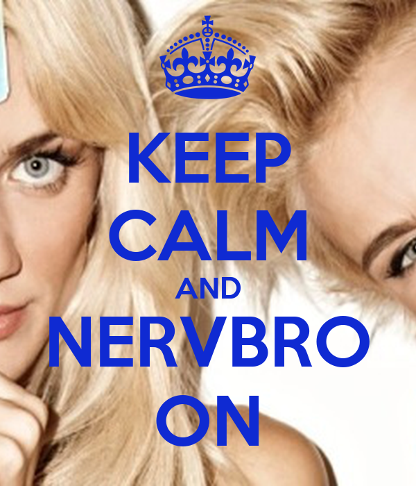 KEEP CALM AND NERVBRO ON