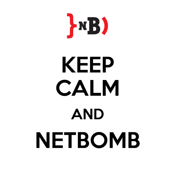 KEEP CALM AND NETBOMB