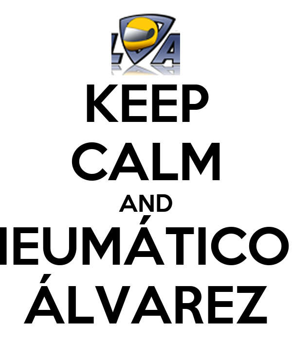 KEEP CALM AND NEUMÁTICOS ÁLVAREZ