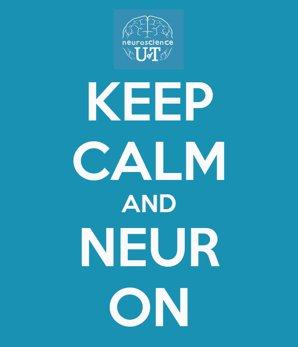 KEEP CALM AND NEUR ON