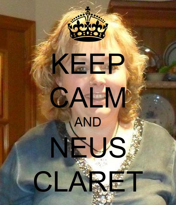 KEEP CALM AND NEUS CLARET