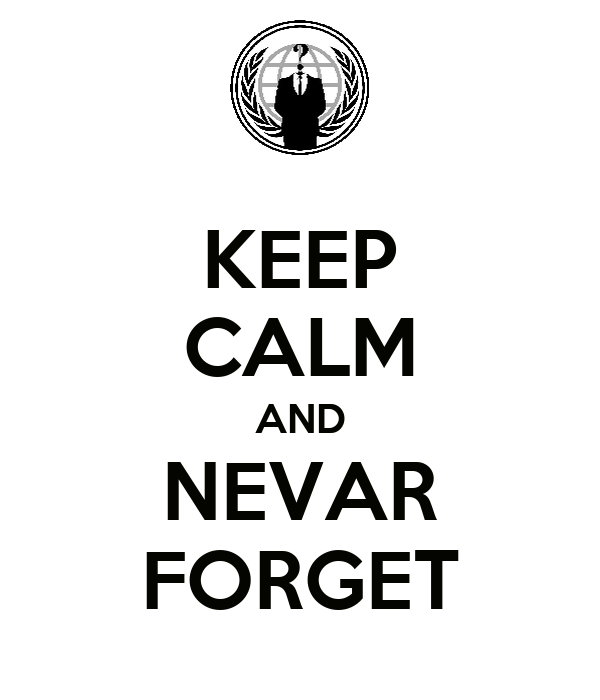 KEEP CALM AND NEVAR FORGET