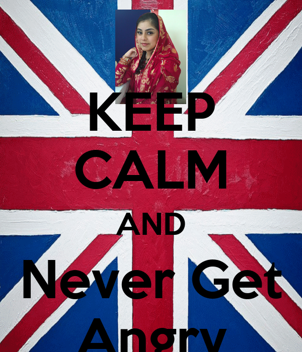 KEEP CALM AND Never Get Angry