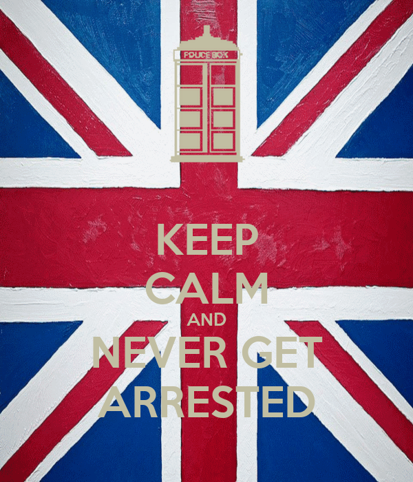 KEEP CALM AND NEVER GET ARRESTED