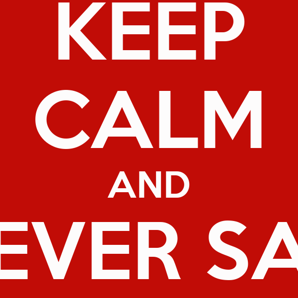 """KEEP CALM AND NEVER SAY """"BOSS MOVE"""""""