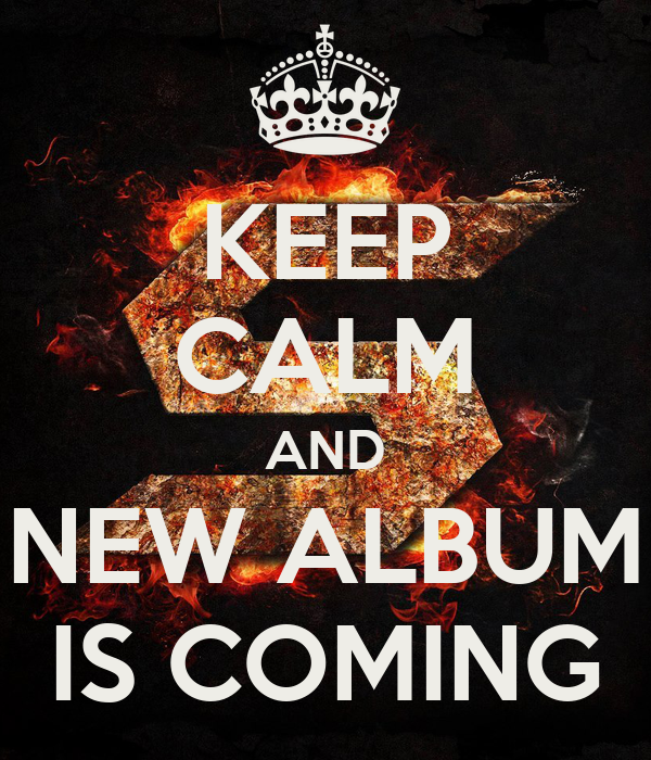 KEEP CALM AND NEW ALBUM IS COMING