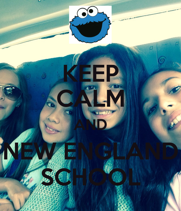 KEEP CALM AND NEW ENGLAND SCHOOL