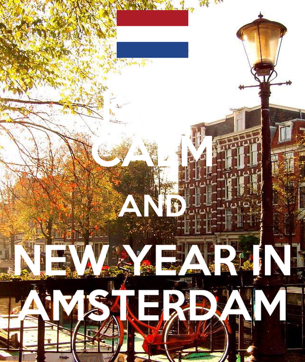 KEEP CALM AND NEW YEAR IN AMSTERDAM