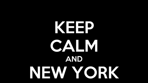 KEEP CALM AND NEW YORK