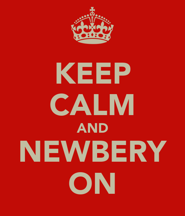 KEEP CALM AND NEWBERY ON