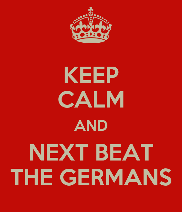 KEEP CALM AND NEXT BEAT THE GERMANS
