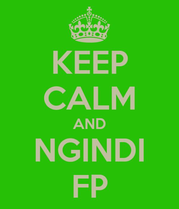 KEEP CALM AND NGINDI FP
