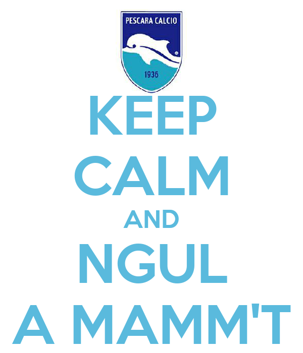 KEEP CALM AND NGUL A MAMM'T