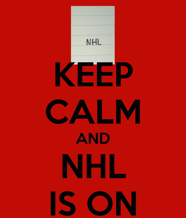 KEEP CALM AND NHL IS ON
