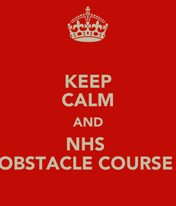 KEEP CALM AND NHS  OBSTACLE COURSE