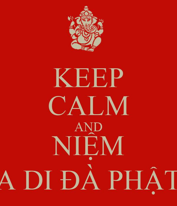 KEEP CALM AND NIỆM A DI ĐÀ PHẬT