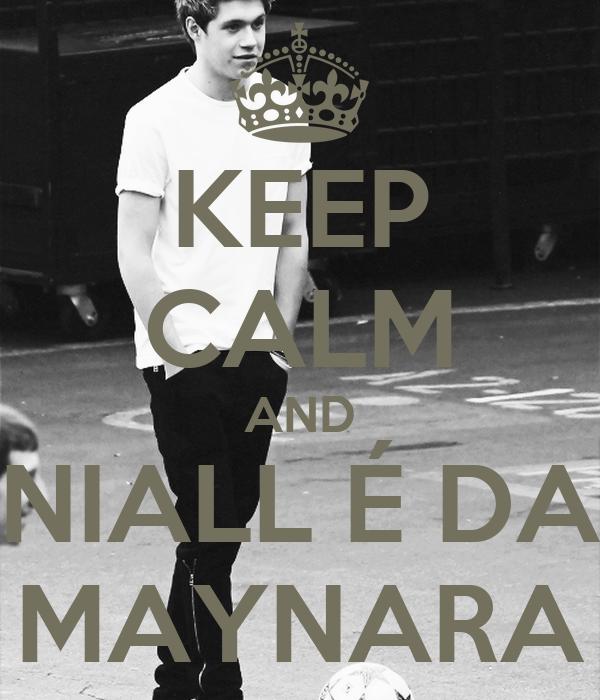 KEEP CALM AND NIALL É DA MAYNARA