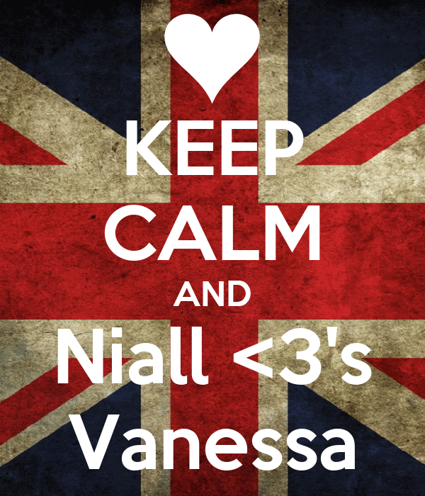 KEEP CALM AND Niall <3's Vanessa