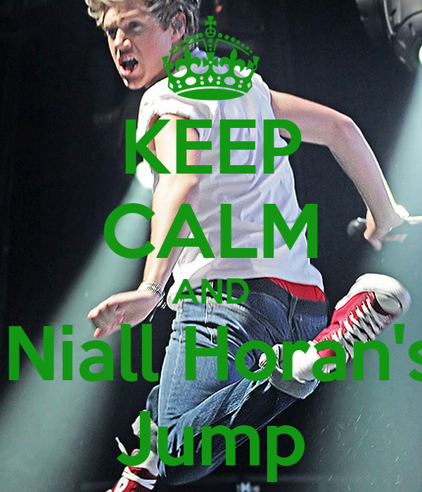 KEEP CALM AND  Niall Horan's Jump