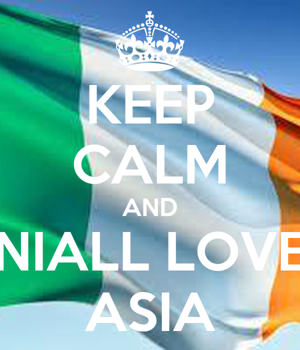 KEEP CALM AND NIALL LOVE ASIA