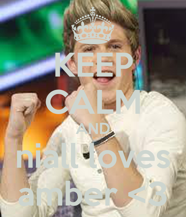 KEEP CALM AND niall loves amber <3