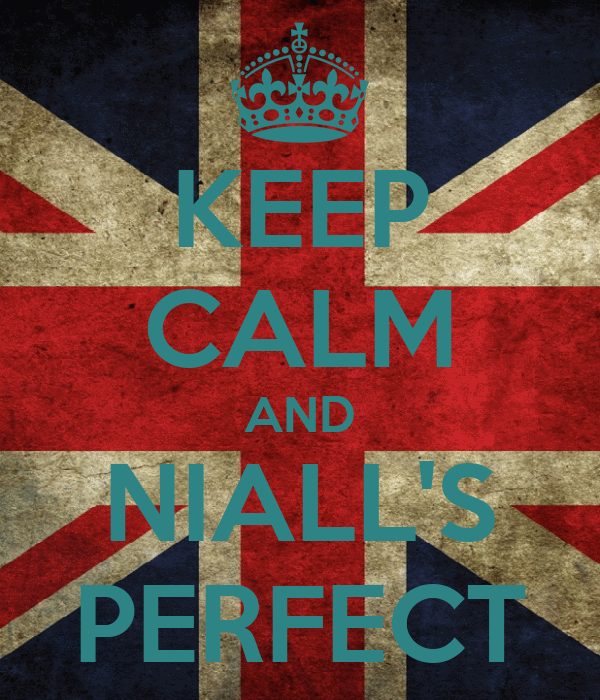 KEEP CALM AND NIALL'S PERFECT