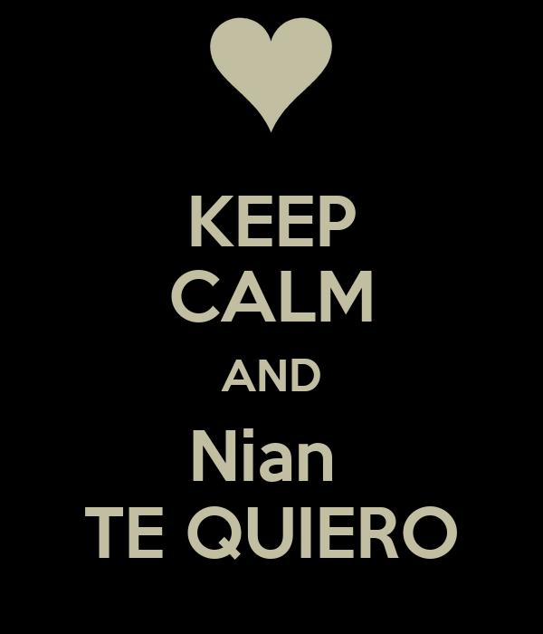 KEEP CALM AND Nian  TE QUIERO