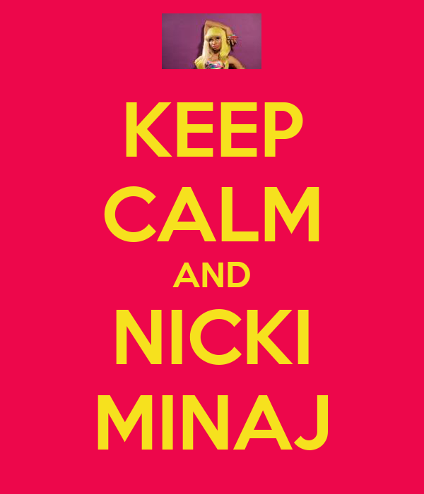 KEEP CALM AND NICKI MINAJ