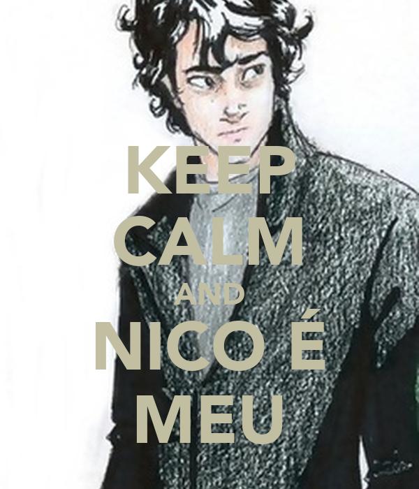 KEEP CALM AND NICO É MEU