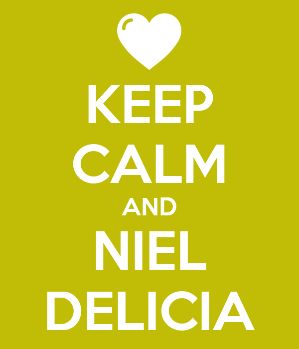 KEEP CALM AND NIEL DELICIA