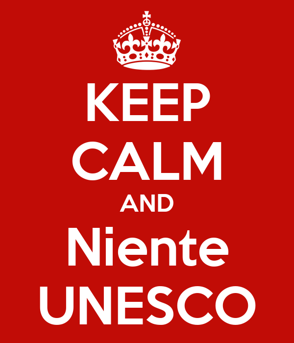 KEEP CALM AND Niente UNESCO