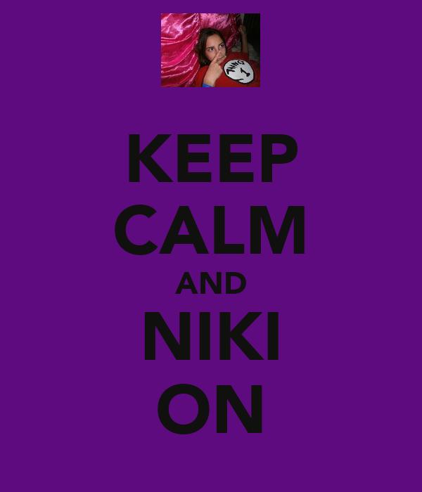 KEEP CALM AND NIKI ON