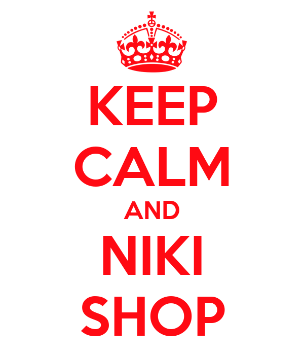 KEEP CALM AND NIKI SHOP
