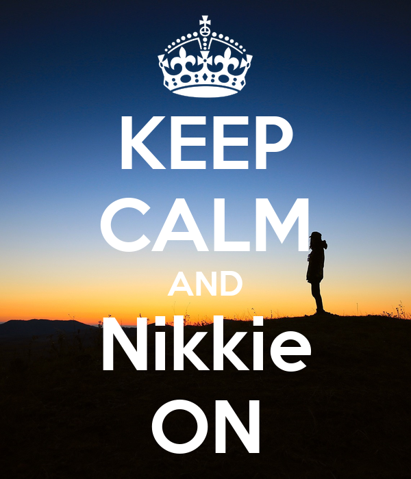 KEEP CALM AND Nikkie ON