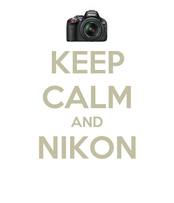 KEEP CALM AND NIKON
