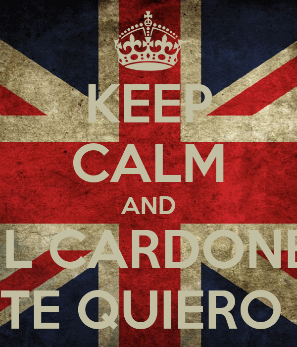 KEEP CALM AND NIL CARDONER TE QUIERO