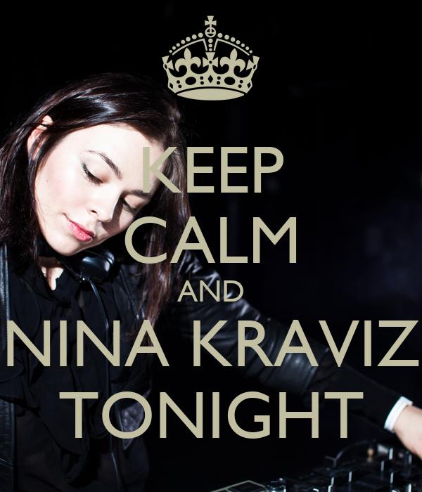 KEEP CALM AND NINA KRAVIZ TONIGHT