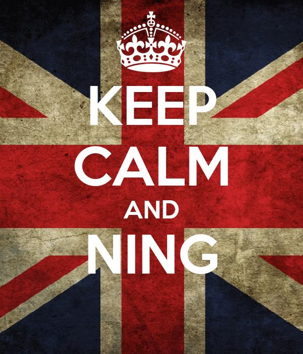 KEEP CALM AND NING