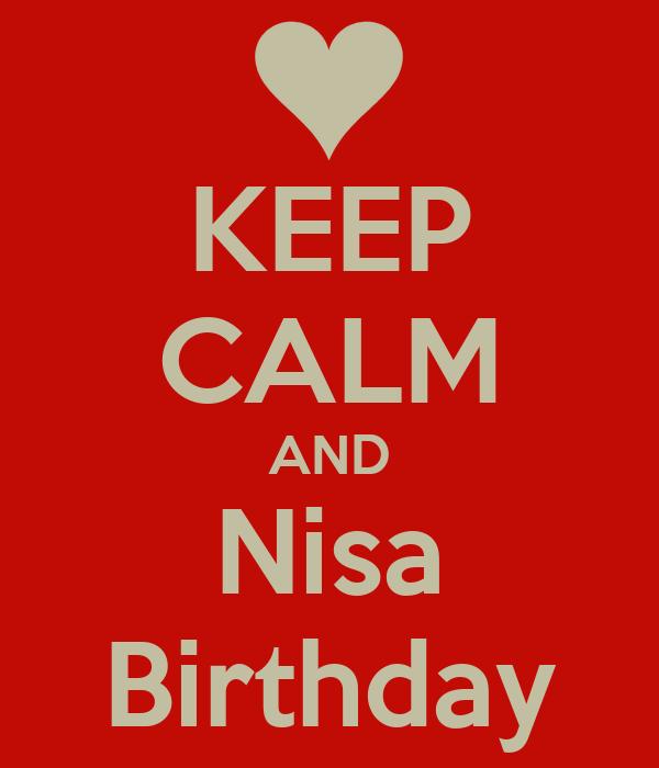 KEEP CALM AND Nisa Birthday