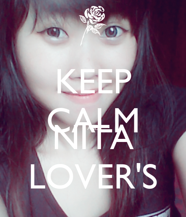 KEEP CALM AND NITA LOVER'S