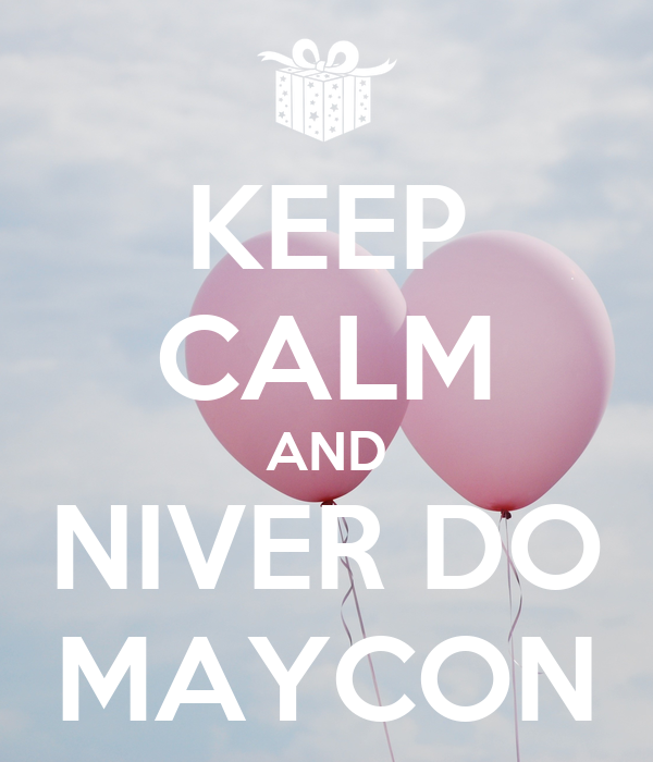 KEEP CALM AND NIVER DO MAYCON