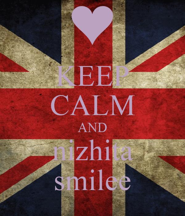 KEEP CALM AND nizhita smilee