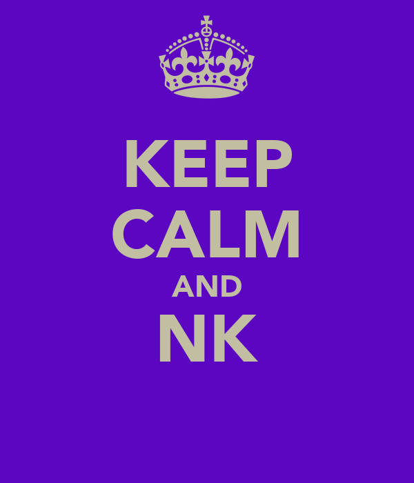 KEEP CALM AND NK