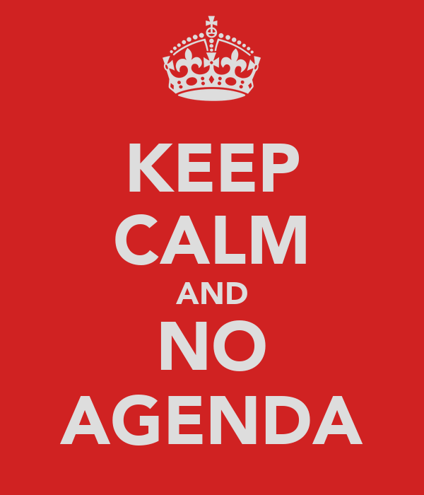 KEEP CALM AND NO AGENDA